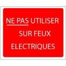Ne Pas Utiliser Sur Feux Electriques