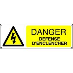 Panneau Danger Défense d'enclencher