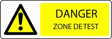 Panneau Danger Zone de Test