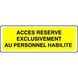 Panneau Accès Réservé exclusivement au Personnel habilité
