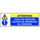 Panneau Attention Tous les Visiteurs doivent se présenter ..