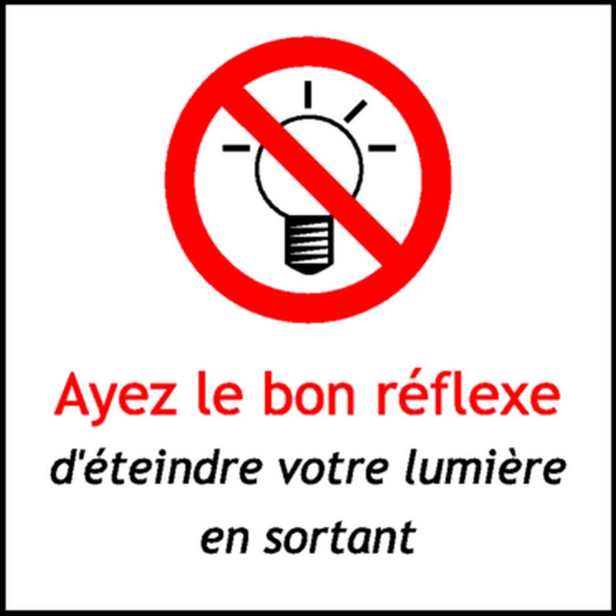 Panneau Ayez le bon réflexe d'éteindre votre lumière en sortant