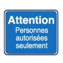 Panneau Attention Personnes autorisées seulement