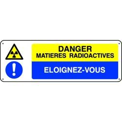Panneau Danger matières radioactives éloignez-vous
