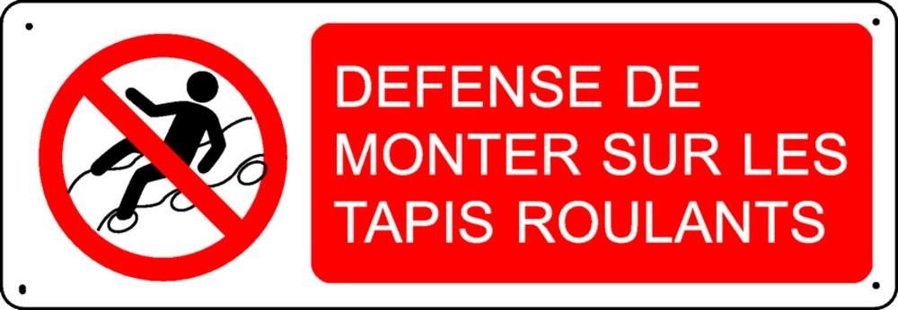 Panneau Défense de monter sur les tapis roulants