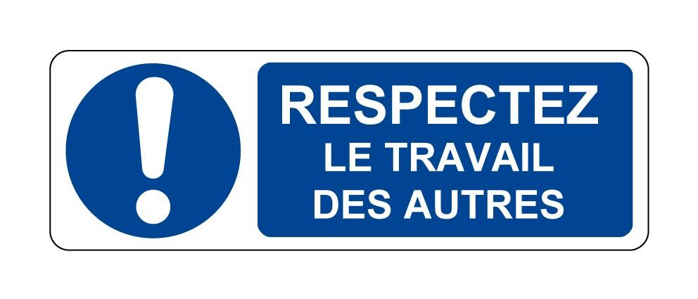 Panneau Respectez le travail des autres