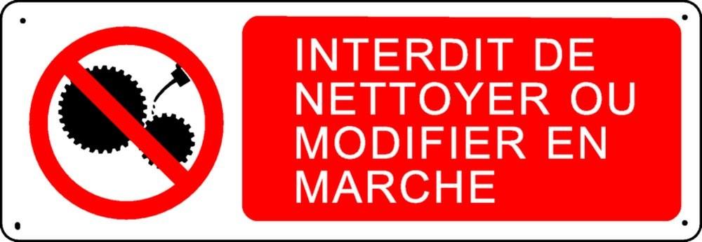 Panneau Interdit de nettoyer ou modifier en marche