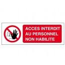 Panneau Accès Interdit au personnel non habilité
