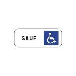 Panneau Sauf Personnes handicapées Cl. 2