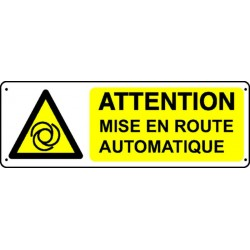 Panneau Attention mise en route automatique