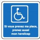 Si vous prenez ma place prenez aussi mon handicap